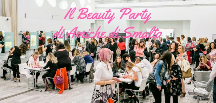 Beauty Party Amiche di Smalto – Spring Edition: un pomeriggio glamour tra amiche