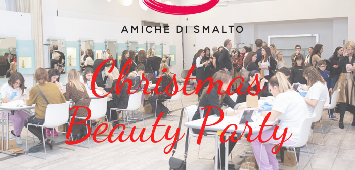 Il Christmas Beauty Party di Amiche Di Smalto